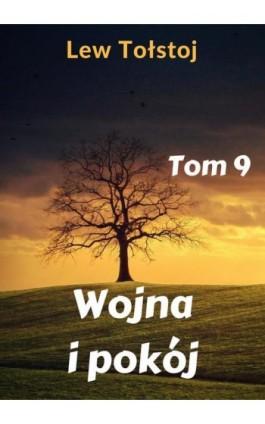 Wojna i pokój. Tom 9 - Lew Tołstoj - Ebook - 978-83-8119-433-4