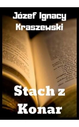 Stach z Konar - Józef Ignacy Kraszewski - Ebook - 978-83-8119-443-3