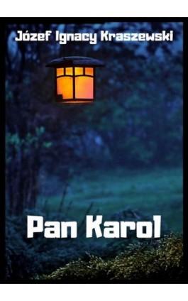 Pan Karol - Józef Ignacy Kraszewski - Ebook - 978-83-8119-442-6
