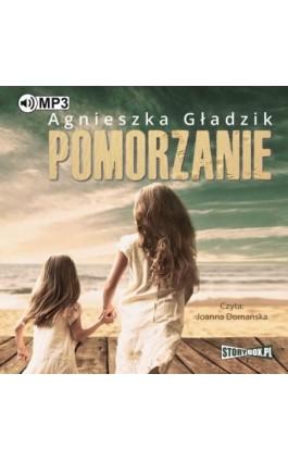 Pomorzanie - Agnieszka Gładzik - Audiobook - 978-83-8146-168-9