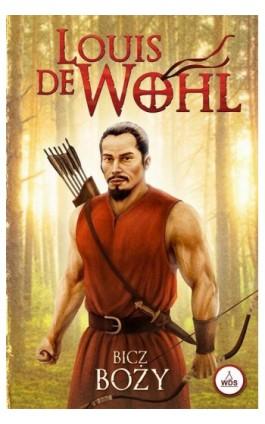 Bicz Boży - Louis de Wohl - Ebook - 978-83-810-1150-1
