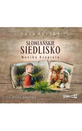Słowiańskie siedlisko. Tom 1 - Monika Rzepiela - Audiobook - 978-83-8146-389-8