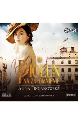 Piołun na zapomnienie - Anna Trojanowska - Audiobook - 978-83-8146-565-6