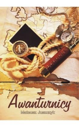 Awanturnicy - Mateusz Juszczyk - Ebook - 978-83-8119-630-7