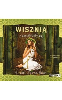Wisznia ze słowiańskiej głuszy - Aleksandra Katarzyna Maludy - Audiobook - 978-83-8194-063-4