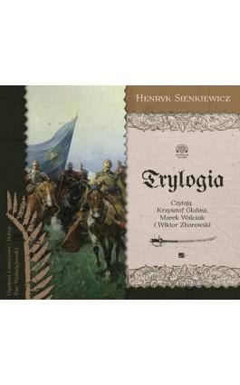 Trylogia - Henryk Sienkiewicz - Audiobook - 978-83-6615-509-1