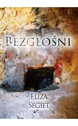 Bezgłośni - Eliza Segiet - Ebook - 978-83-8119-573-7
