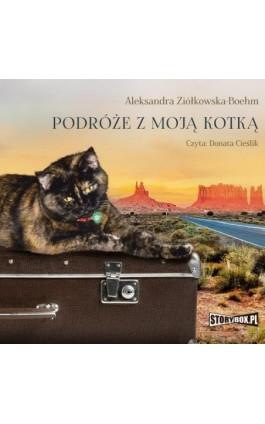 Podróże z moją kotką - Aleksandra Ziółkowska-Boehm - Audiobook - 978-83-8146-527-4
