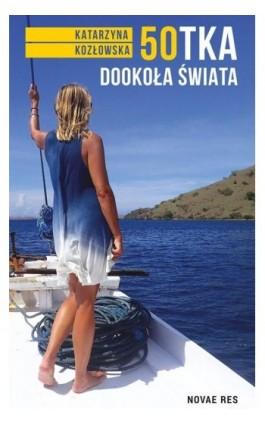 50-tka dookoła świata - Katarzyna Kozłowska - Ebook - 978-83-8147-369-9