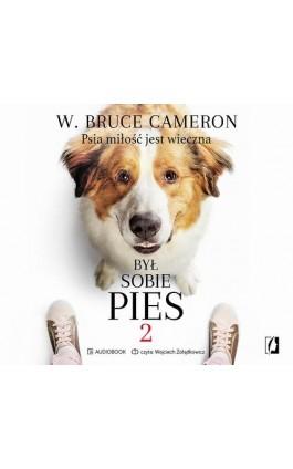 Był sobie pies 2 - W. Bruce Cameron - Audiobook - 978-83-66436-44-2