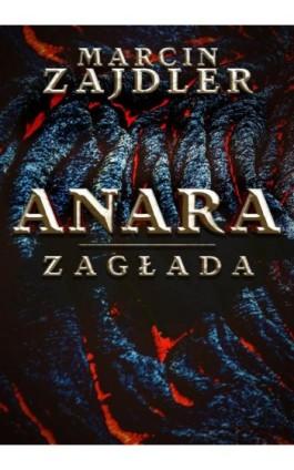 Anara. Zagłada - Marcin Zajdler - Ebook - 978-83-8119-304-7