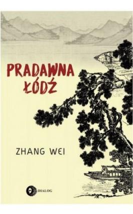 Pradawna łódź - Wei Zhang - Ebook - 978-83-8002-839-5