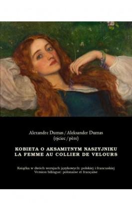 Kobieta o aksamitnym naszyjniku. La Femme au collier de velours - Aleksander Dumas - Ebook - 978-83-7950-486-2