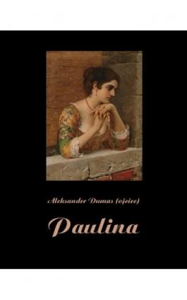 Paulina - Aleksander Dumas - Ebook - 978-83-7950-515-9