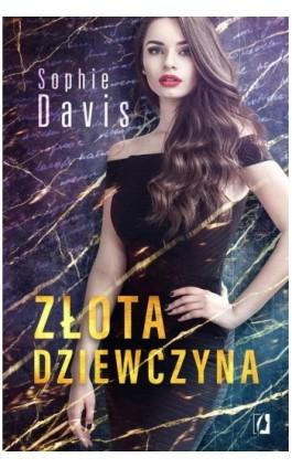 Złota dziewczyna. Tajemnice. Tom 1 - Sophie Davis - Ebook - 978-83-66338-95-1