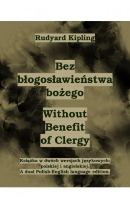 Bez błogosławieństwa bożego. Without Benefit of Clergy - Rudyard Kipling - Ebook - 978-83-7950-477-0