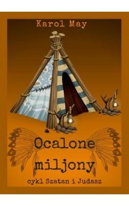 Szatan i Judasz: Ocalone miljony. Tom 10 - Karol May - Ebook - 978-83-8119-377-1