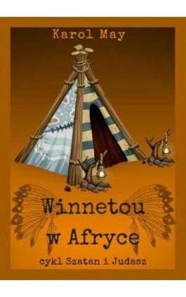 Szatan i Judasz: Winnetou w Afryce. Tom 5 - Karol May - Ebook - 978-83-8119-382-5