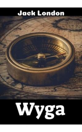 Wyga - Jack London - Ebook - 978-83-8119-457-0