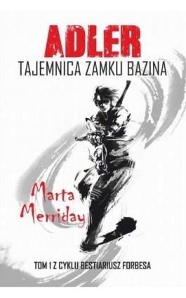 Adler. Tajemnica Zamku Bazina - Marta Merriday - Ebook - 978-83-8119-287-3