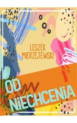Od niechcenia - Leszek Mierzejewski - Ebook - 978-83-8119-211-8