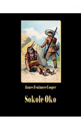Sokole oko - James Fenimore Cooper - Ebook - 978-83-7950-511-1
