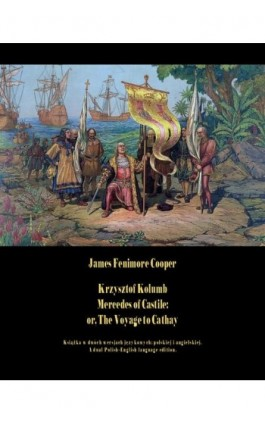 Krzysztof Kolumb. Mercedes of Castile: or, The Voyage to Cathay - James Fenimore Cooper - Ebook - 978-83-7950-510-4