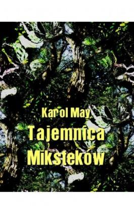 Tajemnica Miksteków - Karol May - Ebook - 978-83-7950-442-8