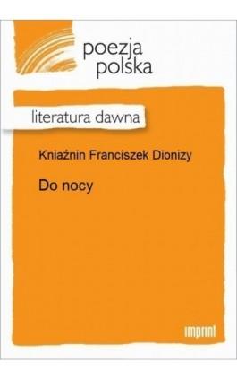 Do nocy - Franciszek Dionizy Kniaźnin - Ebook - 978-83-270-2888-4