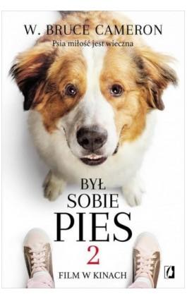 Był sobie pies 2 - W. Bruce Cameron - Ebook - 978-83-66436-31-2
