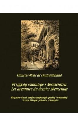 Przygody ostatniego z Abenserażów. Les aventures du dernier Abencerage - François-René De Chateaubriand - Ebook - 978-83-8064-670-4