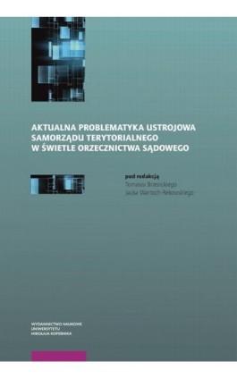 Aktualna problematyka ustrojowa samorządu terytorialnego w świetle orzecznictwa sądowego - Ebook - 978-83-231-4152-5