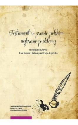 Testament w prawie polskim – wybrane problemy - Ebook - 978-83-231-4091-7