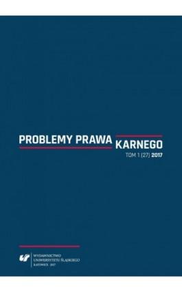 """""Problemy Prawa Karnego"""" 2017, nr 1 (27) - Ebook"