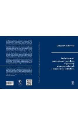 Podmiotowość prawnomiędzynarodowa organizacji międzynarodowych a ich zdolność traktatowa - Tadeusz Gadkowski - Ebook - 978-83-65697-80-6