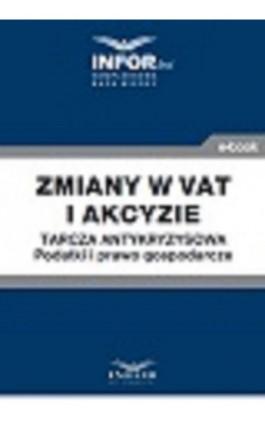 Zmiany w VAT i akcyzie .Tarcza antykryzysowa.Podatki i prawo gospodarcze - Praca zbiorowa - Ebook - 978-83-8137-770-6