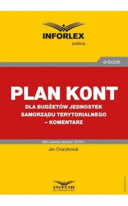 Plan kont dla budżetów jednostek samorządu terytorialnego – komentarz - Jan Charytoniuk - Ebook - 978-83-8137-601-3