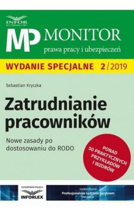 Zatrudnianie pracowników Nowe zasady po dostosowaniu RODO - Sebastian Kryczka - Ebook - 978-83-8137-581-8