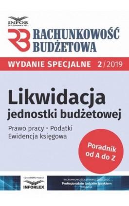 Likwidacja jednostki budżetowej - Praca zbiorowa - Ebook - 978-83-8137-571-9