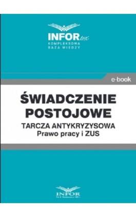 Świadczenie postojowe.Tarcza antykryzysowa.Prawo Pracy i ZUS - Praca zbiorowa - Ebook - 978-83-8137-759-1