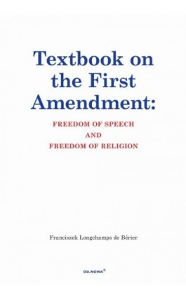 Textbook on the First Amendment Freedom of Speech and Freedom of religion - Franciszek Longchamps De Bérier - Ebook - 978-83-66265-36-3