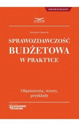 Sprawozdawczość budżetowa w praktyce - Krystyna Gąsiorek - Ebook - 978-83-8137-326-5