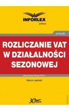 Rozliczanie VAT w działalności sezonowej - Marcin Jasiński - Ebook - 978-83-8137-342-5