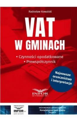 VAT w gminach. Czynności opodatkowane.Prewspółczynnik - Radosław Kowalski - Ebook - 978-83-8137-774-4