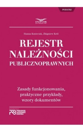 Rejestr Należności Publicznoprawnych. Zasady funkcjonowania, praktyczne przykłady, wzory dokumentów - Hanna Kmieciak - Ebook - 978-83-8137-328-9