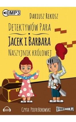 Detektywów para - Jacek i Barbara. Naszyjnik królowej - Dariusz Rekosz - Audiobook - 978-83-7927-729-2