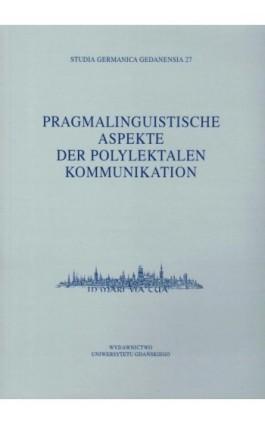 Studia Germanica Gedanensia 27. Pragmalinguistische Aspekte der Polylektalen Kommunikation - Ebook