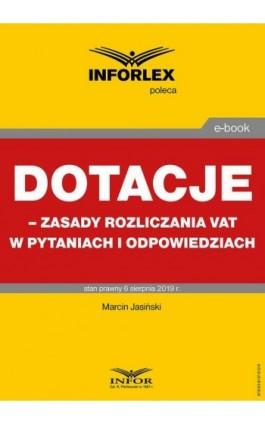 Dotacje – zasady rozliczania VAT w pytaniach i odpowiedziach - Marcin Jasiński - Ebook - 978-83-8137-612-9
