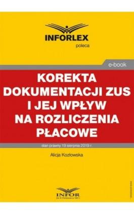 Korekta dokumentacji ZUS i jej wpływ na rozliczenia płacowe - Ebook - 978-83-8137-619-8