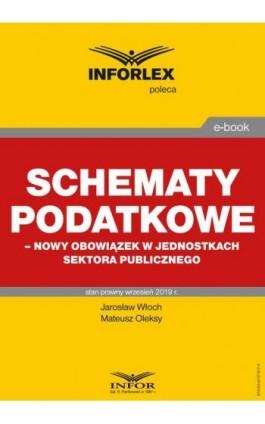 Schematy podatkowe – nowy obowiązek w jednostkach sektora publicznego - Jarosław Włoch - Ebook - 978-83-8137-617-4